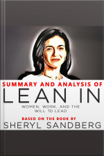 Summary and Analysis of Lean In Women, Work, and the Will to Lead