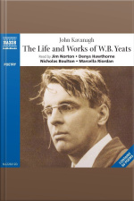 The Life  Works of W. B. Yeats