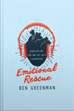 Emotional Rescue Essays on Love, Loss, and Life--With a Soundtrack