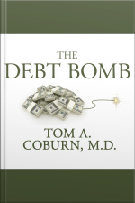 The Debt Bomb A Bold Plan to Stop Washington from Bankrupting America
