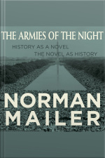 The Armies of the Night History as a Novel, the Novel as History