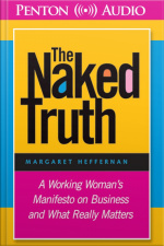 The Naked Truth A Working Womans Manifesto on Business and What Really Matters