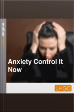 Anxiety Control it Now E Motion Books