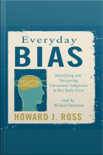 Everyday Bias Identifying and Navigating Unconsious Judgment in Our Daily Lives