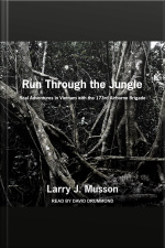 Run Through the Jungle Real Adventures in Vietnam with the 173rd Airborne Brigade
