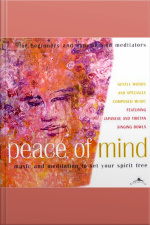 Peace of Mind music and meditation to set your spirit free