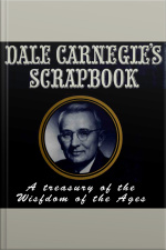Dale Carnegies Scrapbook: A Treasury of the Wisdom of the Ages
