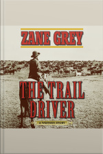 The Trail Driver A Western Story