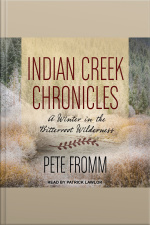 Indian Creek Chronicles A Winter in the Bitterroot Wilderness