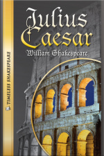 Julius Caesar Timeless Shakespeare