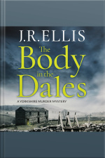 The Body in the Dales A Yorkshire Murder Mystery