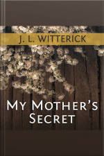 My Mothers Secret Based on a True Holocaust Story