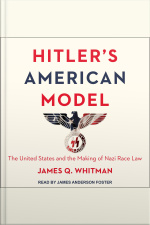 Hitlers American Model The United States and the Making of Nazi Race Law