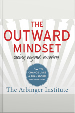 The Outward Mindset Seeing Beyond Ourselves
