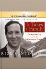 It Takes a Family Conservatism and the Common Good