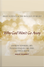 Why God Wont Go Away Brain Science and the Biology of Belief