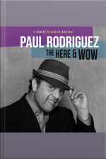 Paul Rodriguez: The Here and Wow