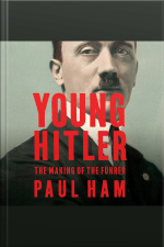 Young Hitler The Making of the Führer