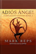 Adios Angel Zeb Hanks: Small Town Sheriff with Big Time Troubles Series, Book 3