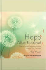 Hope After Betrayal Healing When Sexual Addiction Invades Your Marriage