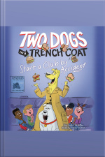 Two Dogs in a Trench Coat Start a Club by Accident Two Dogs in a Trench Coat Series, Book 2