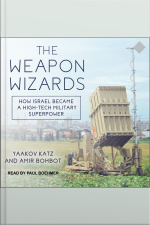 The Weapon Wizards How Israel Became a High-Tech Military Superpower