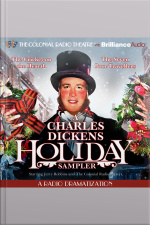 A Charles Dickens Holiday Sampler A Radio Dramatization