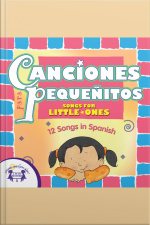 Canciones para Pequeñitos (Songs for Little Ones) 12 Songs in Spanish