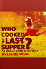 Who Cooked the Last Supper? The Womens History of the World