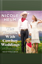 The Trouble With Cowboy Weddings A Mile High Romance