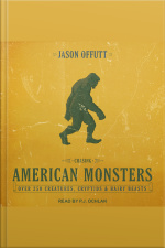 Chasing American Monsters Over 250 Creatures, Cryptids  Hairy Beasts