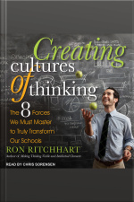Creating Cultures of Thinking The 8 Forces We Must Master to Truly Transform Our Schools