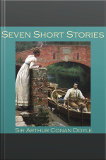 Seven Short Stories by Sir Arthur Conan Doyle