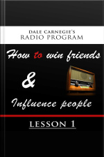 Dale Carnegies Radio Program How To Win Friends and Influence People - Lesson 1