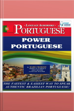 Power Portuguese (Brazilian) The Fastest  Easiest Way to Speak Authentic Brazilian Portuguese!