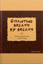 Chanting Breath by Breath With Thich Nhat Hanh and the Monks and Nuns of Plum Village