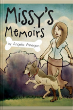 Missys Memoirs The Life and Times of One Domesticated Dog