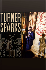 Turner Sparks: Live from the Friars Club