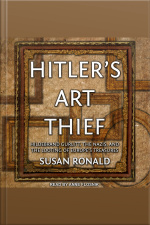Hitlers Art Thief Hildebrand Gurlitt, the Nazis, and the Looting of Europes Treasures