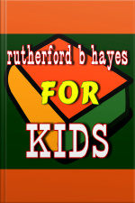 Rutherford B. Hayes for Kids
