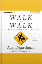 Walk the Walk The #1 Rule for Real Leaders