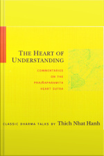 The Heart of Understanding Commentaries on the Prajñaparamita Heart Sutra