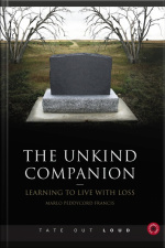The Unkind Companion Learning to Live With Loss