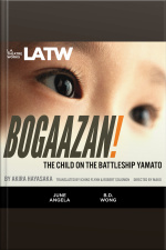 BOGAAZAN! The Child on the Battleship Yamato