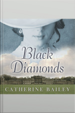 Black Diamonds The Downfall of an Aristocratic Dynasty and the Fifty Years That Changed England
