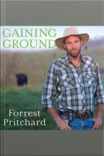 Gaining Ground A Story of Farmers Markets, Local Food, and Saving the Family Farm