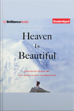 Heaven Is Beautiful How Dying Taught Me That Death Is Just the Beginning
