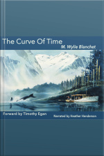 Curve of Time The Classic Memoir of a Woman and Her Children Who Explored the Coastal Waters of the Pacific