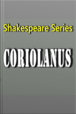 Coriolanus Shakespeare Series
