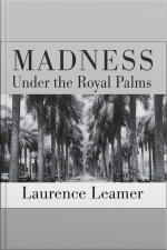 Madness Under the Royal Palms Love and Death Behind the Gates of Palm Beach